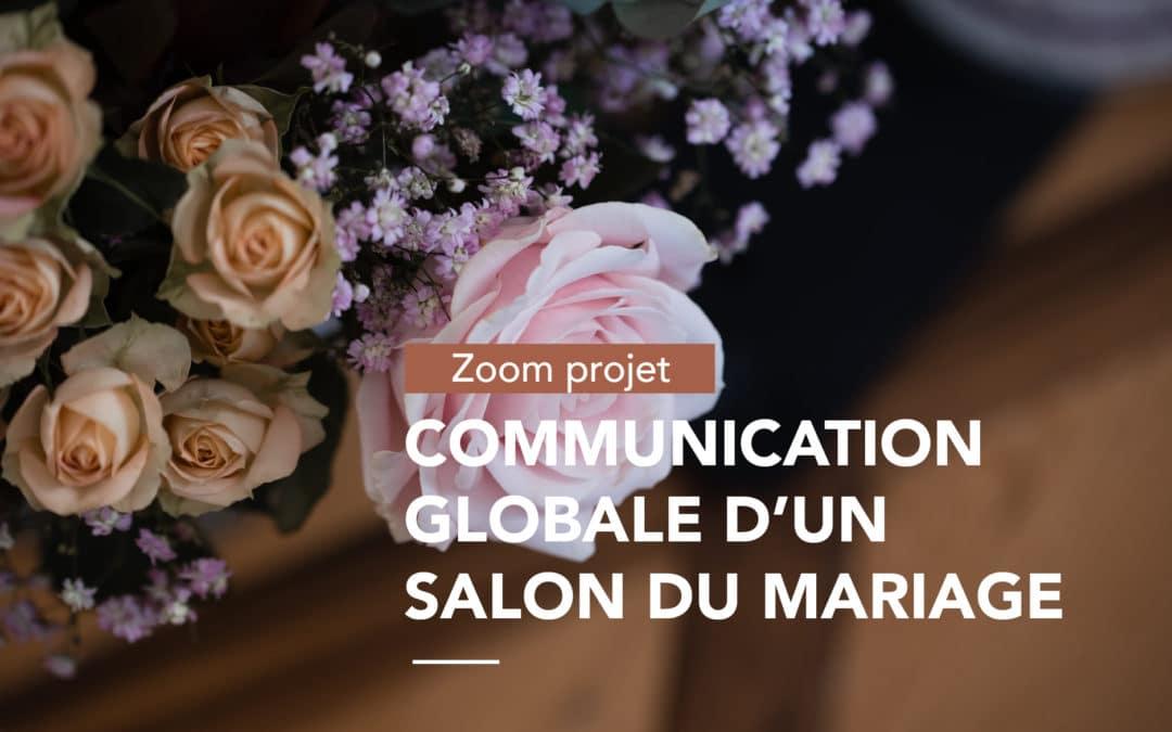 «Zoom projet : Communication globale d'un salon du mariage »