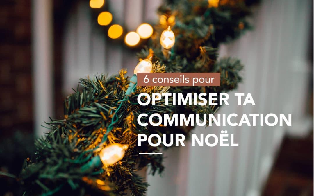 Novembre : C'est le moment d'optimiser ta communication pour Noël