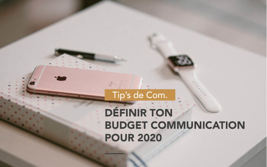 Définir son budget communication pour 2020 quand on est une petite entreprise